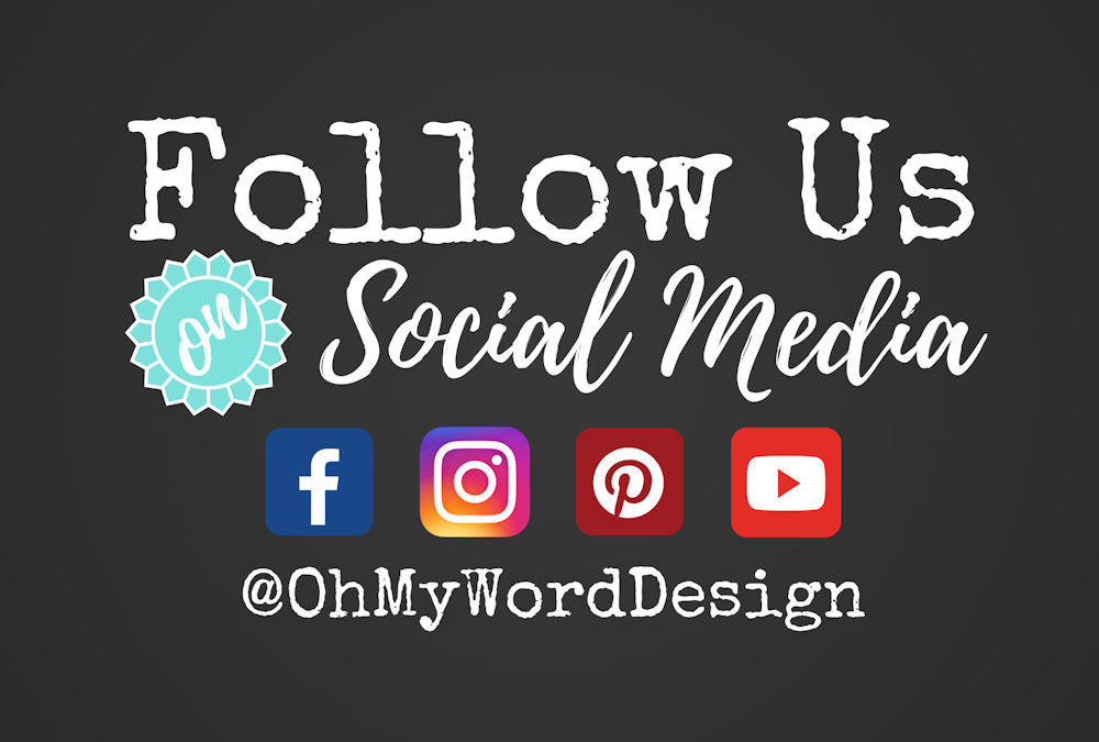 Follow @ohmyworddesign on Instagram, Facebook, Pinterest, Twitter and more